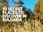 50 тайни местенца в България – пътеводител за чужденци